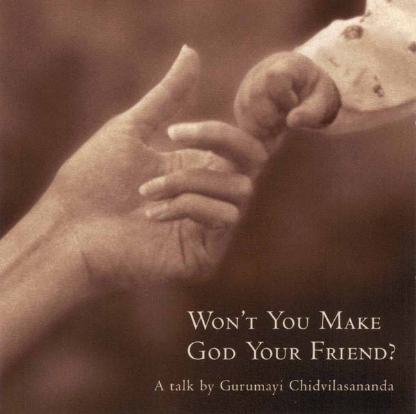 Won't You Make God Your Friend?