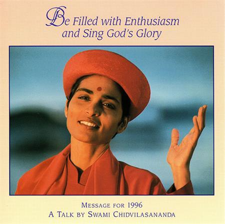 Be Filled with Enthusiasm and Sing God's Glory (Gurumayi's Message for 1996)